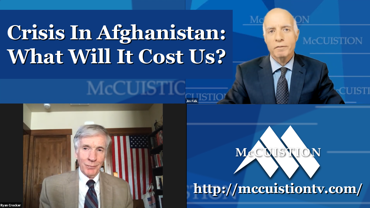 Crisis in Afghanistan: What Will It Cost Us?